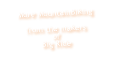 More MountainBiking