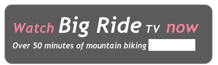 Watch Big Ride TV now