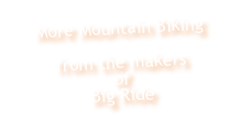 More Mountain Biking